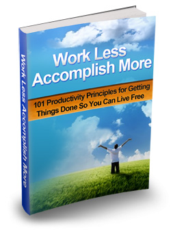 009 – Work Less, Accomplish More PLR