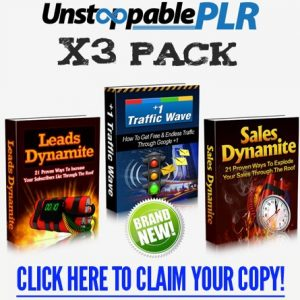 002 – Unstoppable PLR X3 Pack PLR