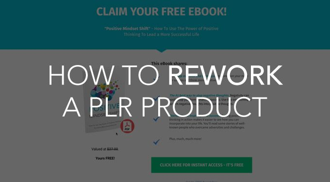 How To Rework A PLR Product – A Simple Plan You Can Follow