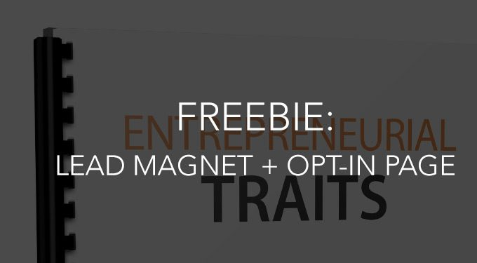Freebie: Lead Magnet + Opt-in Page – Entrepreneurial Traits